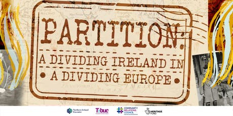 Partition: A Dividing Ireland in a Dividing Europe tickets