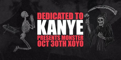 Dedicated to Kanye Presents: MONSTER Halloween at XOYO tickets