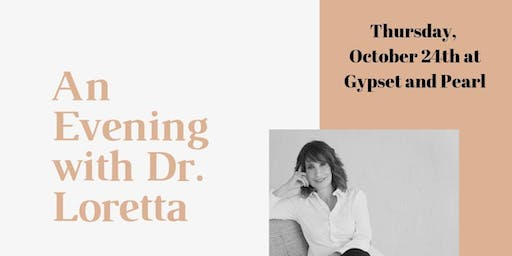 An Evening with Dr. Loretta