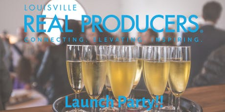 Real Producers Louisville - Launch Party!! tickets