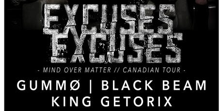 Excuses Excuses, King Getorix, Gummø, & Black Beam tickets