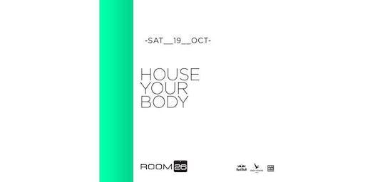 Room 26 Roma Sabato 19 Ottobre 2019 - House your Body