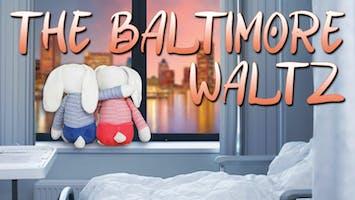 """The Baltimore Waltz"""