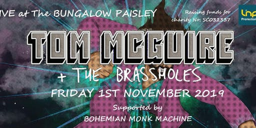 £5 RESERVE TICKET THEN £5 ON THE DOOR - Tom McGuire and The Brassholes