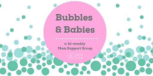 Bubbles & Babies