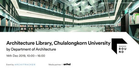 Bangkok Bound 2019 - Architecture Library, Chulalongkorn University tickets