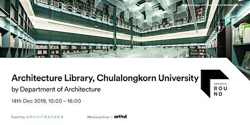Bangkok Bound 2019 - Architecture Library, Chulalongkorn University