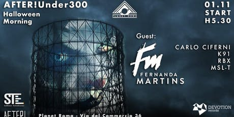 After!Under300 - Guest FERNANDA MARTINS - WE ARE BACK ! biglietti