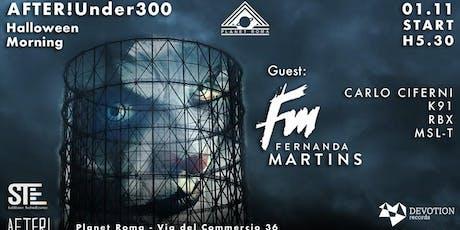 After!Under300 - Guest FERNANDA MARTINS - WE ARE BACK ! tickets