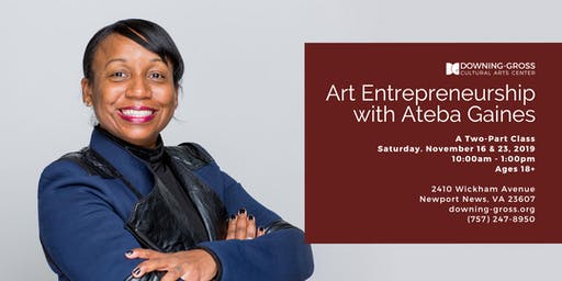 Art Entrepreneurship 101 with Ateba Gaines