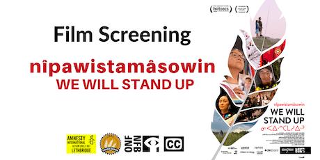 Film Screening: nîpawistamâsowin - We Will Stand Up tickets