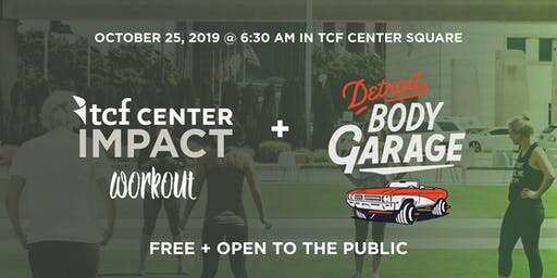 TCF Impact + Detroit Body Garage Workout + Net Impact
