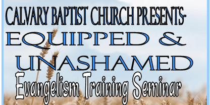 Equipped & Unashamed an Evangelism Seminar