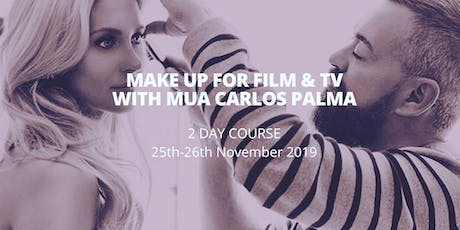 MAKE UP FOR FILM & TV WITH MUA CARLOS PALMA tickets