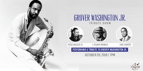 Grover Washington Jr. Tribute Show tickets
