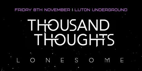 Thousand Thoughts, Lonesome, A Night Like This & Artisans tickets
