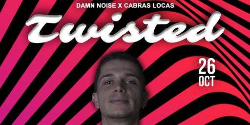 TWISTED | Dam Noise X Cabras Locas