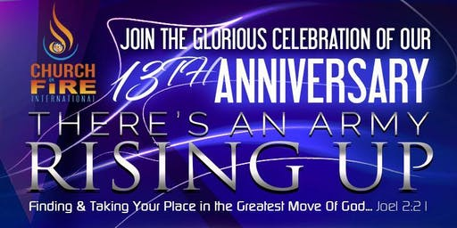 13th Anniversary Celebration (Hosted by Church on Fire International)