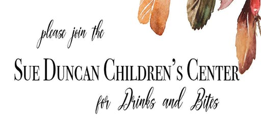 Drinks and Bites in honor of the Sue Duncan Children's Center