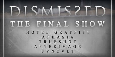 DISMISSED: The Final Show