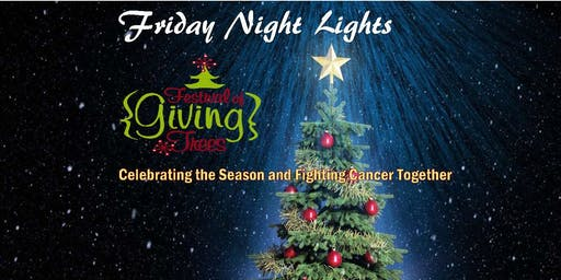 Festival of {Giving} Trees Friday Night Lights 2019