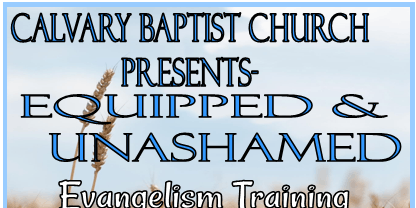 Equipped & Unashamed Evangelism Training Seminar