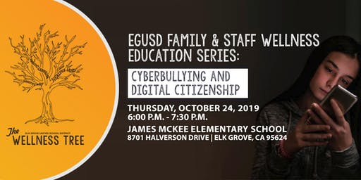 EGUSD Family & Staff Wellness Series - Cyberbullying and Digital Citizenship