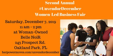 HerPowerMoves - 2nd Annual  #UnvendorDecember - ALL WOMEN-LED BUSINESS FAIR tickets