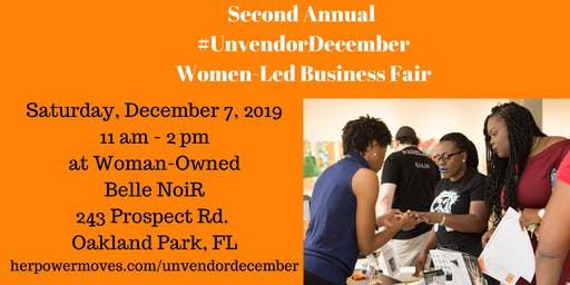 HerPowerMoves - 2nd Annual  #UnvendorDecember - ALL WOMEN-LED BUSINESS FAIR