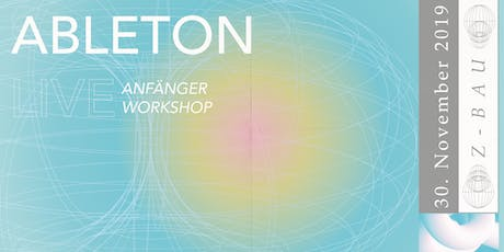 Ableton Live Anfänger Workshop w/ Gleb Lasarew Tickets