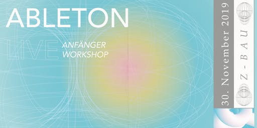Ableton Live Anfänger Workshop w/ Gleb Lasarew