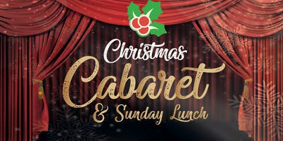 Christmas Cabaret and Sunday Lunch