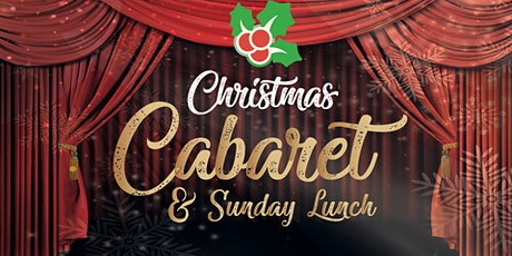 Christmas Cabaret and Festive Sunday Lunch tickets