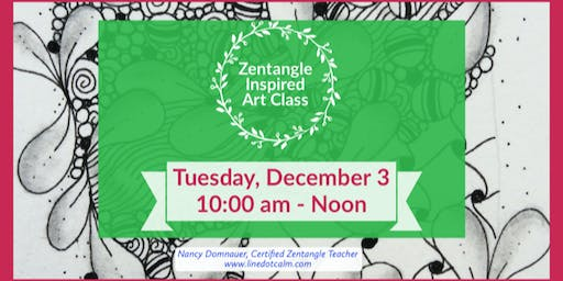 Zentangle® Inspired Art Class