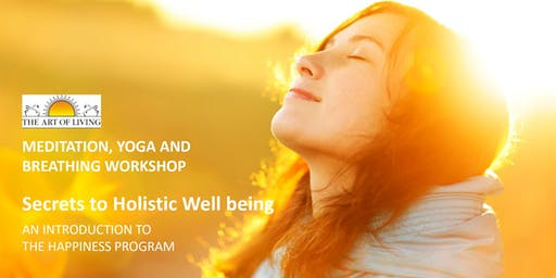 Secrets to Holistic Well being - Meditation, Yoga and Breathing Workshop