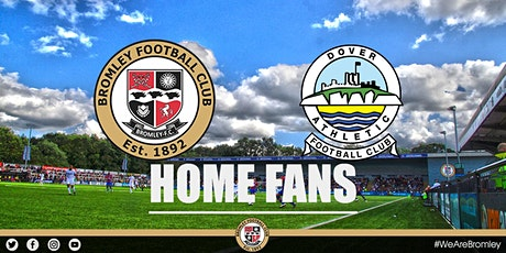 Bromley v Dover Athletic (HOME FANS) tickets