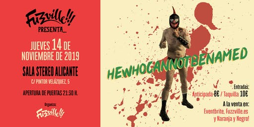 Fuzzville presenta: HEWHOCANNOTBENAMED en Stereo Alicante