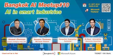 """Bangkok AI Meetup#10 """"AI in Smart Industries"""" tickets"""