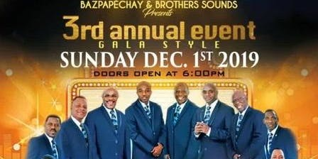 """BAZPAPÈCHAY & Brothers Sounds 3rd Annual event """"Gala Style"""" with""""Tropicana"""""""