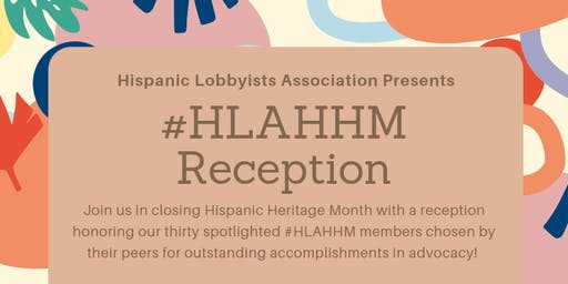 Hispanic Lobbyists Association #HLAHHM Reception