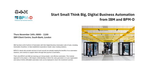 Start Small Think Big, Digital Business Automation from IBM and BPM-D tickets