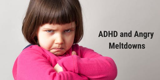 ADHD, Angry Meltdowns, and Anxiety: Addressing the Cause