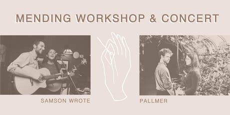 Mending Workshop & Concert: Samson Wrote & Pallmer tickets