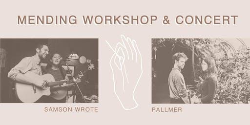 Mending Workshop & Concert: Samson Wrote & Pallmer