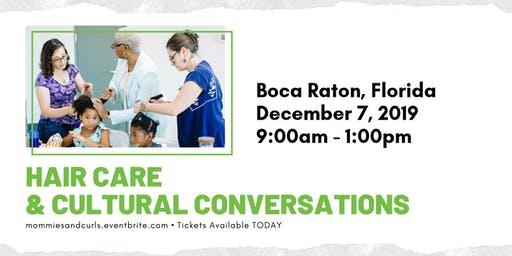 Hair Care and Cultural Conversations Workshop - Boca Raton
