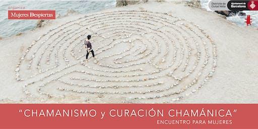 CHAMANÍSMO y CURACIÓN CHAMÁNICA