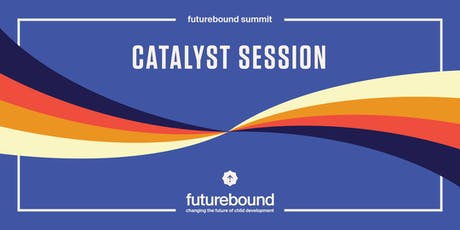 Catalyst Session: Moonshots and Quick Wins: Design Thinking for Futurebound tickets