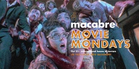 Macabre Movie Mondays: International House of Terrors tickets
