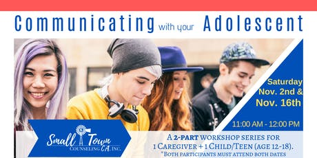 Communicating with  you Adolescent: 2-Part Series tickets
