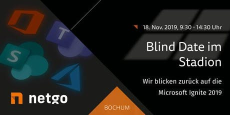 Blind Date im Stadion - Microsoft Ignite 2019 Review Tickets